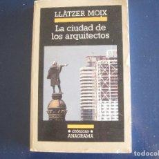 Libros de segunda mano: LLÀTZER MOIX - LA CIUDAD DE LOS ARQUITECTOS ANAGRAMA 1994. Lote 210980284