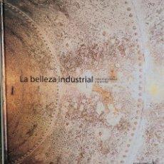 Libros de segunda mano: LA BELLEZA INDUSTRIAL. Lote 210980612