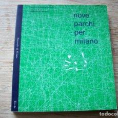 Libros de segunda mano: TRIENALE DI MILANO . NOVE PARCHI PER MILANO . EDITORIAL ELECTA .. Lote 211505962