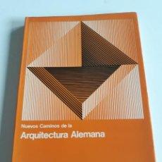 Libros de segunda mano: NUEVOS CAMINOS DE LA ARQUITECTURA ALEMANA.--FEUERSTEIN, GÜNTER - 1969. Lote 211526582