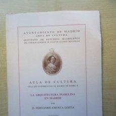 Libros de segunda mano: LA ARQUITECTURA ISABELINA EN MADRID FERNANDO CHUECA GOITIA INSTITUTO DE ESTUDIOS MADRILEÑOS 1992. Lote 211995740