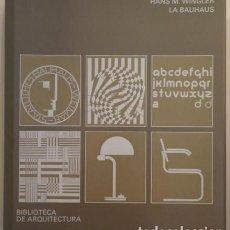 Libros de segunda mano: WINGLER, HANS M. - LA BAUHAUS - BARCELONA 1975 - ILUSTRADO - 1ª EDICIÓN EN ESPAÑOL. Lote 212058258