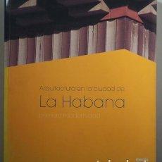 Libros de segunda mano: ARQUITECTURA EN LA CIUDAD DE LA HABANA. PRIMERA MODERNIDAD - MADRID 2000 - ILUSTRADO. Lote 212058262