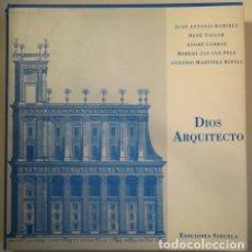 Libros de segunda mano: RAMIREZ, J.A., TAYLOR, RENÉ - DIOS ARQUITECTO. J. B. VILLALPANDO Y EL TEMPLO DE SALOMÓN - MADRID 199. Lote 212058462