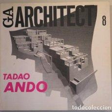 Libros de segunda mano: FUTAGAWA, YUKIO - FRAMPTON, KENNETH - TAKASE, Y. - GA ARCHITECT. TADAO ANDO - TOKYO 1987 - ILUSTRADO. Lote 212058522