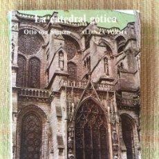 Libri di seconda mano: LA CATEDRAL GOTICA - OTTO VON SIMON - ALIANZA - ILUSTRADO. Lote 212077457