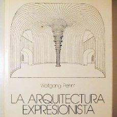 Libros de segunda mano: PEHNT, WOLFGANG - LA ARQUITECTURA EXPRESIONISTA - BARCELONA 1975 - MUY ILUSTRADO. Lote 212715703