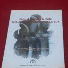 Libri di seconda mano: TOLEDO - ENTRE EL CALIFATO Y LA TAIFA: MIL AÑOS DEL CRISTO DE LA LUZ.. Lote 212835911