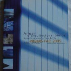 Libros de segunda mano: ANUARI D'ARQUITECTURA IBÈRICA.- PREMIS FAD 2005 ARQUITECTURA INTERIORISME.- ON/DISEÑO S.L.. Lote 212875363