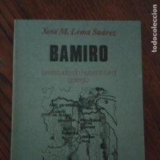 Livros em segunda mão: BAMIRO- XOSÉ M. LEMA SUÁREZ. UN ESTUDO DE HABITAT RURAL GALEGO.. Lote 213141195