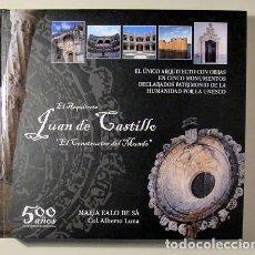Libros de segunda mano: EALO DE SÁ, MARÍA - EL ARQUITECTO JUAN DE CASTILLO. EL CONSTRUCTOR DEL MUNDO (DEDICADO) SANTANDER 2. Lote 213249902