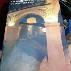 Libros de segunda mano: LAS HACIENDAS DE OLIVAR DE DOS HERMANAS, MARIA CRUZ AGUILAR Y OTROS, 2001,215 PAGINAS, DESCATALOGADO. Lote 237085210