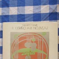 Libros de segunda mano: GIOVANNI FANELLI. EL DISEÑO ART NOUVEAU. EDITORIAL GUSTAVO GILI 1982. VER FOTOGRAFIAS ADJUNTAS. Lote 213603663