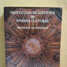 Livres d'occasion: PROTECCION DE EDIFICIOS DE INTERÉS CULTURAL, PROVINCIA DE GRANADA,. Lote 214406377