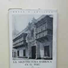Libros de segunda mano: LA ARQUITECTURA BARROCA EN EL PERÚ. Lote 214581111