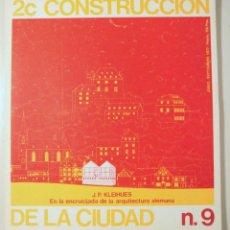 Libros de segunda mano: CONSTRUCCIÓN DE LA CIUDAD 2C Nº9. J.P. KLEIHUES. EN LA ENCRUCIJADA DE LA ARQUITECTURA ALEMANA - MADR. Lote 214659822