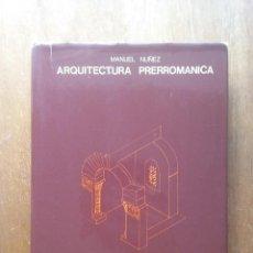 Livres d'occasion: ARQUITECTURA PRERROMANICA, MANUEL NUÑEZ, HISTORIA DA ARQUITECTURA GALEGA, COAG, 1978, GALICIA. Lote 215114015
