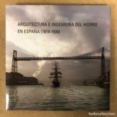 Libros de segunda mano: ARQUITECTURA E INGENIERÍA DEL HIERRO EN ESPAÑA (1814 - 1936). PEDRO NAVASCUÉS PALACIO.. Lote 216460368