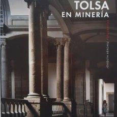 Libros de segunda mano: TOLSÁ EN MINERÍA. ENSAYO FOTOGRÁFICO SOBRE LA GRAN OBRA DEL ARQUITECTO VALENCIANO EN MÉXICO. Lote 217439976