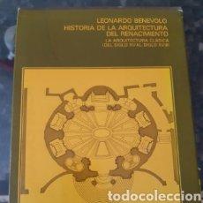 Libros de segunda mano: HISTORIA DE LA ARQUITECTURA DEL RENACIMIENTO - LA ARQUITECTURA CLASICA DEL S.XV AL SIGLO XVIII. Lote 217496915