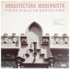 Libros de segunda mano: ARQUITECTURA MODERNISTA FIN DE SIGLO EN BARCELONA - IGNASI DE SOLÀ-MORALES (GUSTAVO GILI, 1992). Lote 217713655