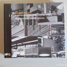 Libros de segunda mano: EQUIPAMIENTOS I. LUGARES PÚBLICOS Y NUEVOS PROGRAMAS, 1925-1965. REGISTRO DOCOMOMO ARQUITECTURA. Lote 217896372