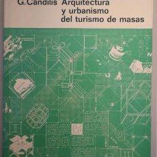 Libros de segunda mano: CANDILIS, G. - ARQUITECTURA Y URBANISMO DEL TURISMO DE MASAS - BARCELONA 1973 - ILUSTRADO. Lote 217979952