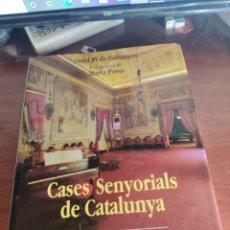 Libros de segunda mano: CASES SENYORIALS DE CATALUNYA ORIOL PI DE CABANYES EDICIONS 62. Lote 217994727