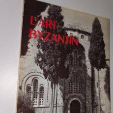 Libros de segunda mano: LA GRAMMAIRE DES STYLES. L´ART BYZANTIN. XVI FIGS. + XII PLANCHES HORS TEXTE.. Lote 218520137