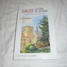 Libros de segunda mano: GAUDI LA FORJA DE UN GENIO (ASTORGA VERSUS LEON:1888-1893).J.F.CHIMENO.LEON 2014.CON DEDICATORIA AUT. Lote 218634241