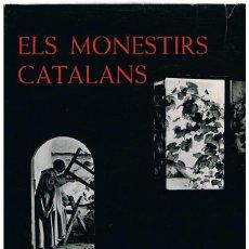 Libros de segunda mano: ELS MONESTIRS CATALANS ANTONI PLA DE VALL F. CATALÁ ROCA. Lote 218740482