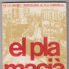 Libros de segunda mano: EL PLA MACIÀ. DE LA GROSS-BARCELONA AL PLA COMARCAL. FRANCESC ROCA.. Lote 218740987