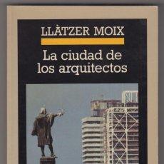 Libros de segunda mano: LA CIUDAD DE LOS ARQUITECTOS. LLÀTZER MOIX.. Lote 218748261