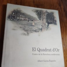 Libros de segunda mano: GARCIA ESPUCHE, ALBERT - EL QUADRAT D'OR. CENTRE DE LA BARCELONA MODERNISTA - BARCELONA 1990. Lote 218752250