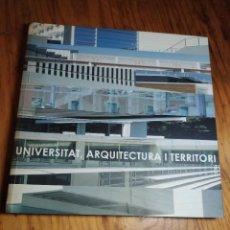 Libros de segunda mano: UNIVERSITAT , ARQUITECTURA I TERRITORI. JOSEP BENEDITO. GENERALITAT DE CATALUNYA. 1ª EDICIÓ 2001. Lote 218753203