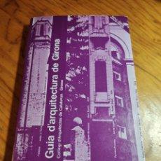 Libros de segunda mano: GUIA D'ARQUITECTURA DE GIRONA - COL LEGI D'ARQUITECTES DE CATALUNYA.. Lote 218753620