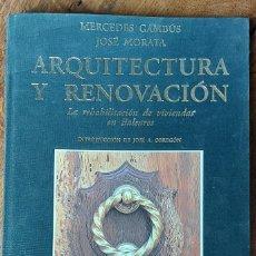 Libri di seconda mano: ARQUITECTURA Y RENOVACIÓN . MERCEDES GAMBÚS Y JOSÉ MORATA. MALLORCA 1999. Lote 218948777