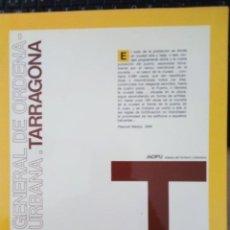 Libros de segunda mano: TARRAGONA - PLAN GENERAL DE ORDENACIÓN URBANA - 1988. Lote 219049170