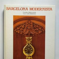Libros de segunda mano: BARCELONA MODERNISTA. FOTOGRAFÍAS MELBA LEVICK Y TEXTOS LLUIS PERMANYER (1993). Lote 220976002