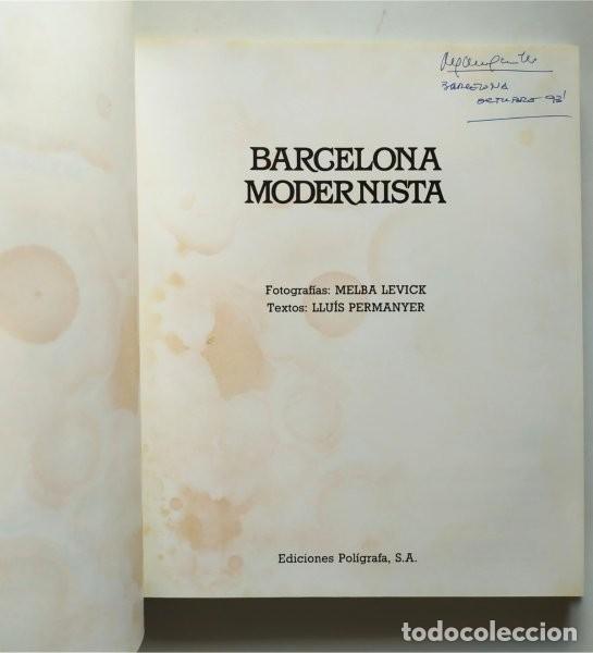 Libros de segunda mano: Barcelona modernista. Fotografías Melba Levick y Textos Lluis Permanyer (1993) - Foto 2 - 220976002