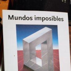 Libros de segunda mano: MUNDOS IMPOSIBLES. Lote 221003992