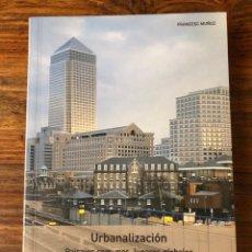 Libros de segunda mano: URBANALIZACIÓN. PAISAJES COMUNES, LUGARES GLOBALES. FRANCESC MUÑOZ. GUSTAVO GILI. DESCATALOGADO. Lote 221289691