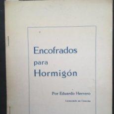 Libros de segunda mano: ENCOFRADOS PARA HORMIGON, EDUARDO HERRERO. Lote 221343095