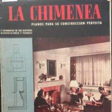 Libros de segunda mano: LA CHIMENEA, PLANOS PARA SU CONSTRUCCION PERFECTA. Lote 221360510