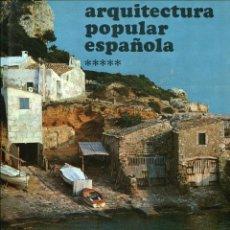 Libros de segunda mano: ARQUITECTURA POPULAR ESPAÑOLA. VOL. 5. VALLE EBRO CATALUÑA, BALEARES CANARIAS. ED. AGUILAR 1987. Lote 221583926