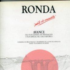 Libros de segunda mano: RONDA AVANCE DEL PLAN GENERAL DE ORDENACIÓN Y PLAN ESPECIAL DEL CASCO HISTÓRICO 1990. Lote 221584062