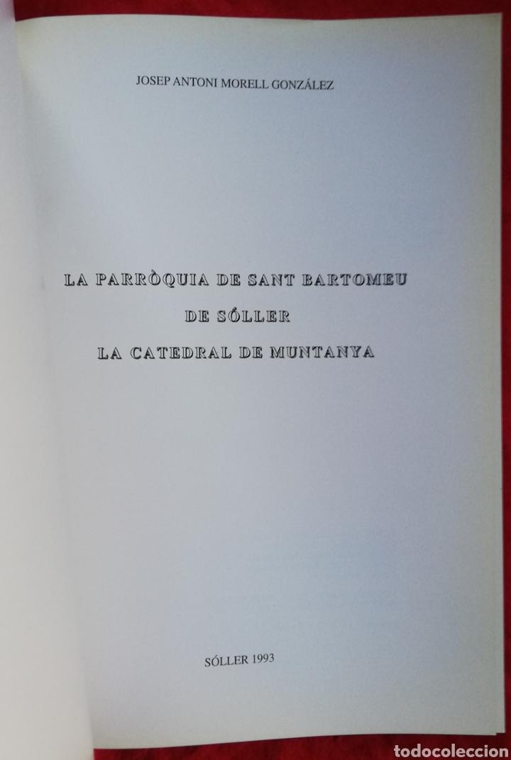 Libros de segunda mano: LA CATEDRAL DE MUNTANYA, LA PARRÒQUIA DE SANT BARTOMEU DE SÓLLER -1993- JOSEP A. MORELL GLEZ. -PJRB - Foto 6 - 243325125