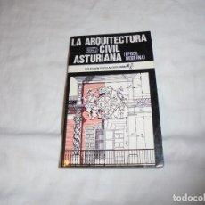 Libros de segunda mano: LA ARQUITECTURA CIVIL ASTURIANA(EPOCA MODERNA)GERMAN RAMALLO ASENSIO.AYALGA EDICIONES 1978.COLECCION. Lote 222278420