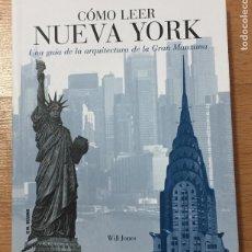 Libros de segunda mano: COMO LEER NUEVA YORK, UNA GUIA DE ARQUITECTURA DE LA GRAN MANZANA. Lote 222329373