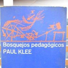 Libros de segunda mano: BOSQUEJOS PEDAGÓGICOS. PAUL KLEE. MONTE AVILA ED. CARACAS, 1974.. Lote 222326640